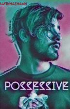 Possessive by rafinhashawn