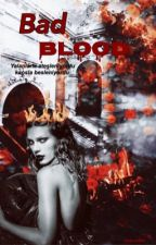 Bad blood by dramasever