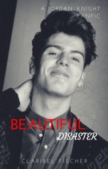 Beautiful Disaster (Jordan Knight- Fan Fiction)-Completed