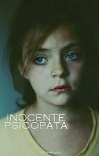 Inocente Psicópata  by GalileaMiranda