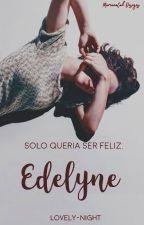Edelyne |One shot| by Lovely-night