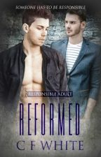 Reformed (Responsible Adult #3) by CFWhiteUK