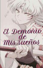 El demonio de mis sueños (Sesshomaru y tu) by mariacrq77