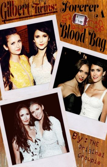 Gilbert Twins: Forever A Blood Bag (TVD/The Vampire Diaries) Book 2/3