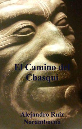 El Camino del Chasqui by AlejandroNorambuena4