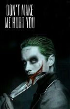 Don't Make Me Hurt You ||| Harley Quinn & Joker by elievee