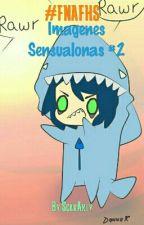 #FNAFHS Imágenes Sensualonas #2~ by ScarArly