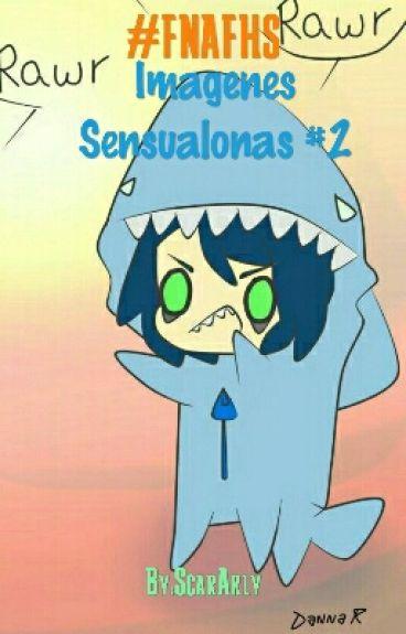 #FNAFHS Imágenes Sensualonas #2~