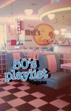 50's playlist by 90skurt