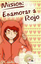 """Mision: Enamorando A Rojo"" by -IWasFoxySick"