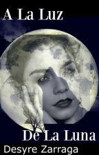 A La Luz De La Luna by DesyreZarraga