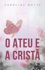 O Ateu & A Cristã by AnnaCarolina400