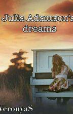 Сны Джулии Адамсон//Julia Adamson's dreams by VeronyaS