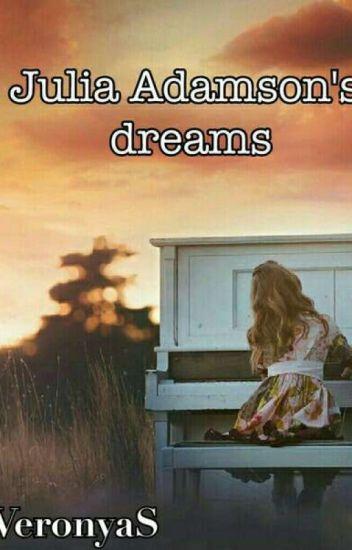 Сны Джулии Адамсон//Julia Adamson's dreams
