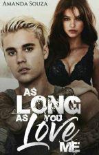 As Long As You Love Me    JB  by AmandaSouza563