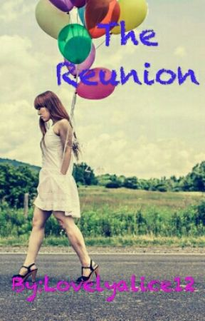 The Reunion (#Wattys2017) by Lovelyalice12