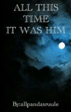 All this time...It was him (werewolf story) by LaurelVictoria