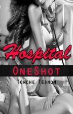 Hospital -OneShot- by TorcheTesnom