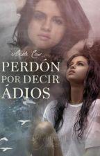Perdón por decir adiós #JuegosDeLetras by Aide17castillo1
