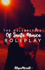 The Celebrities of Santa Monica||RP|| by AllisonMccall--