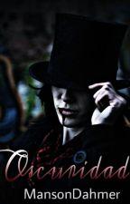 Oscuridad (CORRIGIENDO) by MansonDahmer