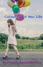 Colours Of A New Life by FreddyReadsNWrites