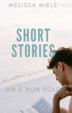 Short-Stories. M/M e altro. by Melissami91