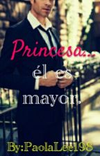 Princesa...él es Mayor.  by PaolaLee198