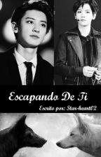 Escapando De Ti [ChanBaek] by star_heart02