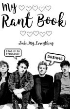 My Rant Book  by Luke_My_Evreything