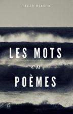 Les mots en poèmes by TylerWilson63