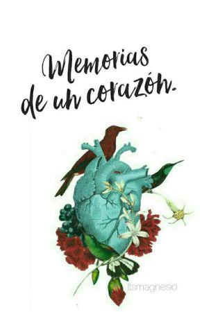 Memorias de un corazón. by MagsTerry