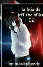 La Hija De Jeff The Killer T2 by maskyhoody