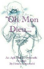 """Oh Mon Dieu..."" by Hetalia_Omorashi"