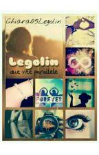 Legolin: due vite parallele #Wattys2017 by Chiara05Legolin