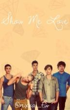 Show Me Love (The Wanted Fanfiction) by blackparadez
