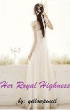 HER ROYAL HIGHNESS by yellowpencil