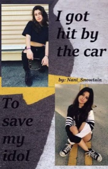 I Got hit by the car to save my idol! // Camren Story