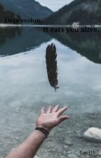 Depression, It Eats You Alive (Cutting And Depression Quotes) by laci16