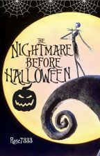 The Nightmare Before Halloween (Hiatus) by Rose7333