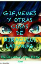 GIF,MEMES Y OTRAS COSAS DE MIRACULUS LADYBUG by Jazhears