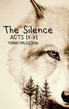 The Silence Acts IV-VI by TopHatMusician