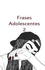Frases Adolescentes 2 by Ariannysss