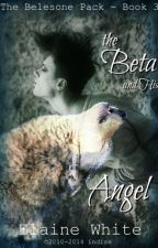 The Beta and His Angel - The Belesone Pack (Book 3) by ElaineWhite