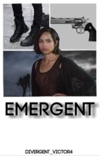 Emergent (ON HOLD) by Divergent_victor4