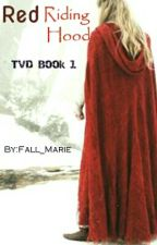 Red Riding Hood《TVD Book 1》 by Falls_Flower_Crown