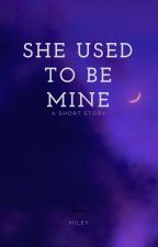 She Used To Be Mine by -galaxyminds