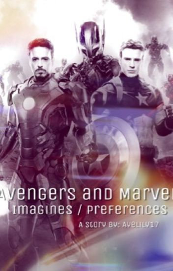 Marvel/Avengers Imagines and Preferences  Request Open