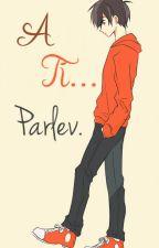 A ti... by Parlev
