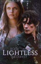 Lightless |Bellamy Blake| Book 2 by neonmist